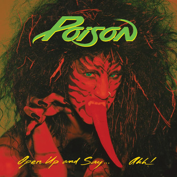 Poison - Open Up And Say...Ahh! (20th Anniversary Edition)