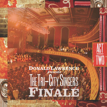 Donald Lawrence & The Tri-City Singers - Finale: Act II