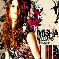 Misha Williams - She's Got It