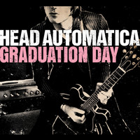 Head Automatica - Graduation Day (U.K. 2-Track)