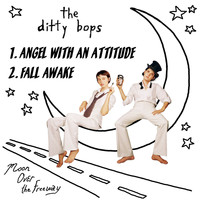 The Ditty Bops - Angel With An Attitude/Fall Awake