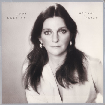 Judy Collins - Bread And Roses