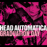 Head Automatica - Graduation Day (U.K. Maxi Single)