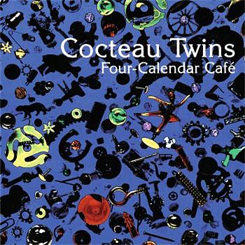 Cocteau Twins - Four Calender Cafe (Limited Edition)