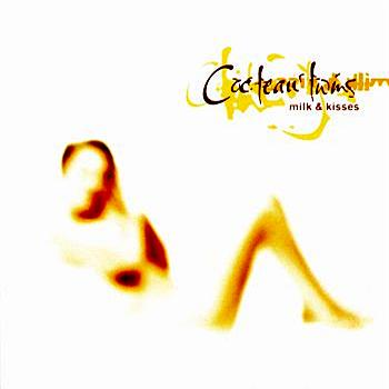 Cocteau Twins - Milk & Kisses