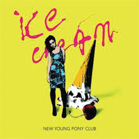 New Young Pony Club - Ice Cream (Comets Remix)