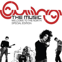 The Music - Welcome To The North