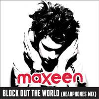 Maxeen - Block Out The World