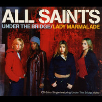 All Saints - Under The Bridge