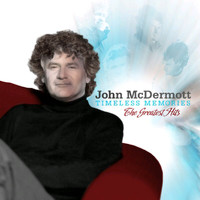 John McDermott - Timeless Memories: Greatest Hits