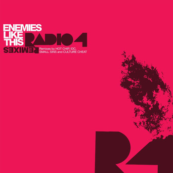 Radio 4 - Enemies Like This Remixes