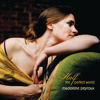 Madeleine Peyroux - Half The Perfect World