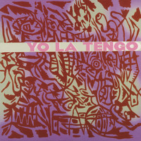 Yo La Tengo - I Am Not Afraid Of You And I Will Beat Your Ass
