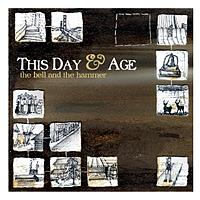 This Day & Age - The Bell & The Hammer