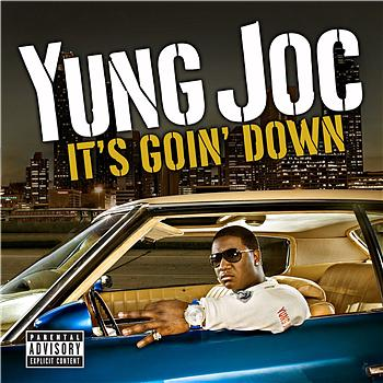 Yung Joc - It's Goin' Down (Explicit)