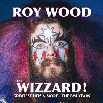 Roy Wood - The Wizzard! Greatest Hits And More - The EMI Years