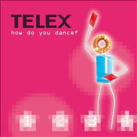 Telex - How Do You Dance
