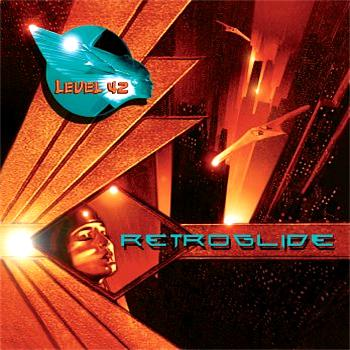 Level 42 - Retroglide (UK & Japanese Version)