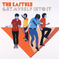 The Rapture - Get Myself Into It