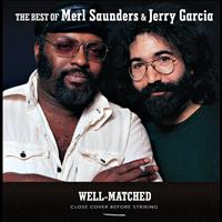 Merl Saunders - Well-Matched: The Best Of Merl Saunders & Jerry Garcia