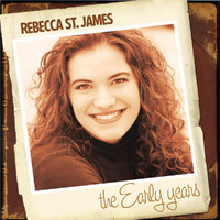 Rebecca St. James - The Early Years