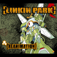 Linkin Park - Reanimation (Explicit)