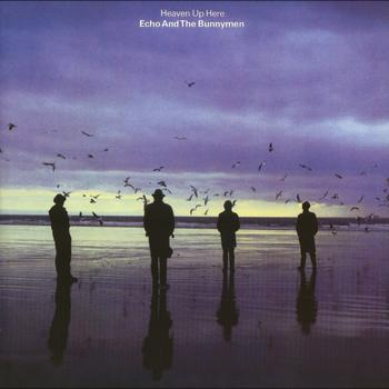 Echo And The Bunnymen - Heaven Up Here (Expanded & Remastered)