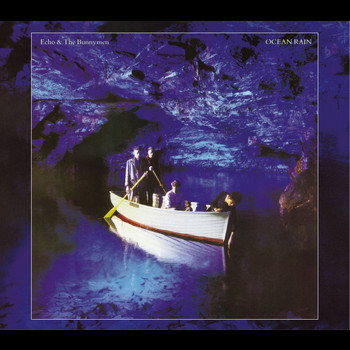 Echo And The Bunnymen - Ocean Rain (Expanded & Remastered)