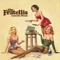 The Fratellis - Costello Music (UK Edition CD)