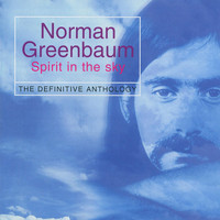 "Norman Greenbaum - Spirit In The Sky ""The definitive anthology"""