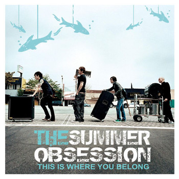 The Summer Obsession - This Is Where You Belong