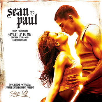 Sean Paul - (When You Gonna) Give It Up To Me [feat. Keyshia Cole]