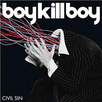 Boy Kill Boy - Civil Sin (South Central Rmx)