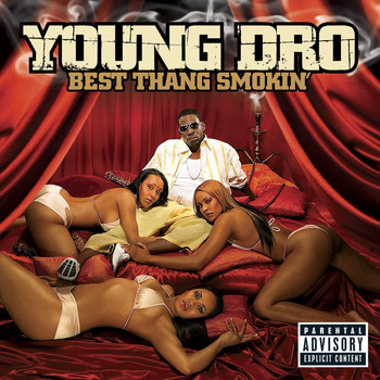 Young Dro - Best Thang Smokin' (Explicit Version)