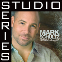 Mark Schultz - Broken & Beautiful [Studio Series Performance Track]