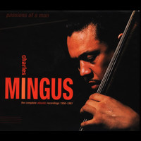 Charles Mingus - Passions Of A Man: The Complete Atlantic Recordings (1956-1961)