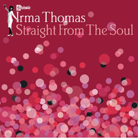 Irma Thomas - Straight From The Soul