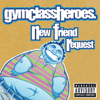 Gym Class Heroes - New Friend Request (UK Single [Explicit])