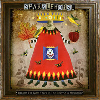 Sparklehorse - Dreamt For Light Years In The Belly Of A Mountain