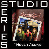 BarlowGirl - Never Alone [Studio Series Performance Track]