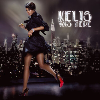Kelis - Kelis Was Here (Explicit)