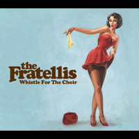 The Fratellis - Whistle For The Choir  (Zane Lowe Session) (e-Release)