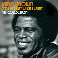 James Brown - And I Do Just What I Want