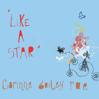 Corinne Bailey Rae - Like A Star