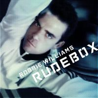 Robbie Williams - Rudebox (Explicit)