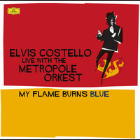 Elvis Costello - Costello: My Flame Burns Blue