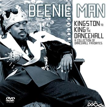Beenie Man - From Kingston To King of the Dancehall: A Collection of Dancehall Favorites