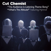 Cut Chemist - The Audience Is Listening Theme Song/What's The Altitude (Int'l 2-Track)
