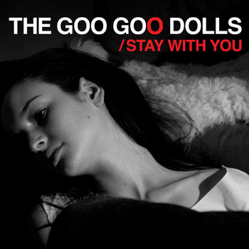 The Goo Goo Dolls - Stay with You
