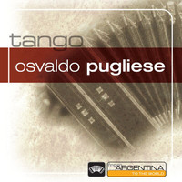 Osvaldo Pugliese - From Argentina To The World